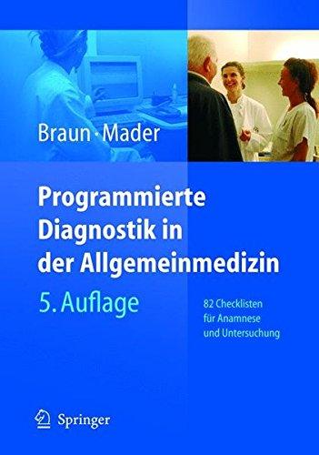 Programmierte Diagnostik in der Allgemeinmedizin: 82 Checklisten für Anamnese und Untersuchung: 82 Checklisten Fur Anamnese Und Untersuchung