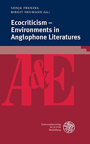 Ecocriticism - Environments in Anglophone Literatures (anglistik & englischunterricht, Band 86)