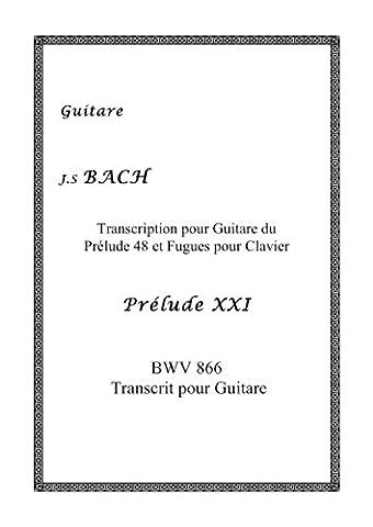 J.S BACH Prélude XXI BWV 866 Transcrit pour Guitare