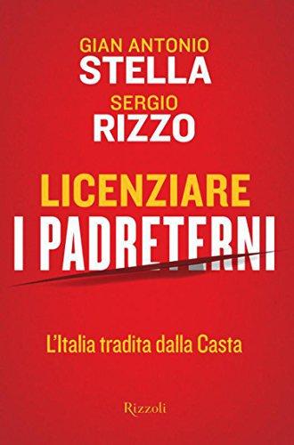 Licenziare i padreterni: L'Italia tradita dalla casta