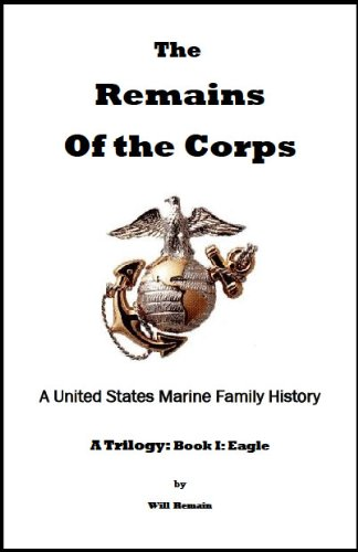 remains-of-the-corps-a-us-marine-family-history-book-i-eagle