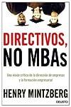 https://libros.plus/directivos-no-mbas-una-vision-critica-de-la-direccion-de-empresas-y-la-formacion-empresarial/