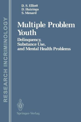 Multiple Problem Youth: Delinquency, Substance Use, and Mental Health Problems (Research in Criminology) by Delbert S. Elliott (1989-08-09)