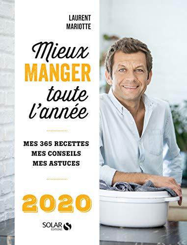 Mieux manger toute l'année - 2020 par Laurent MARIOTTE
