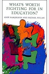 [What's Worth Fighting for in Education] (By: Andy Hargreaves) [published: September, 1998] Paperback