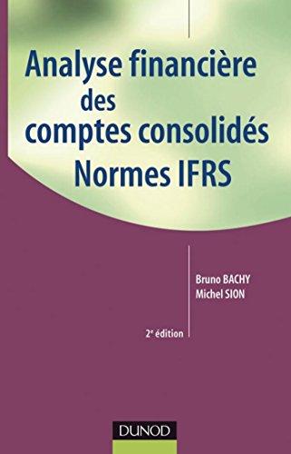 Analyse financière des comptes consolidés - 2e éd. : Normes IFRS (Finance)
