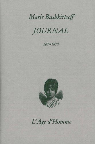 Journal intime, tome 1 : 26 septembre 1877-21 décembre 1879