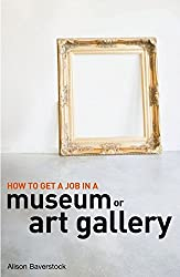 How to Get a Job in a Museum or Art Gallery