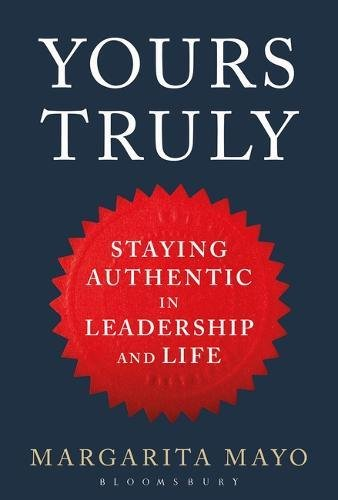 Yours Truly: Staying Authentic in Leadership and Life
