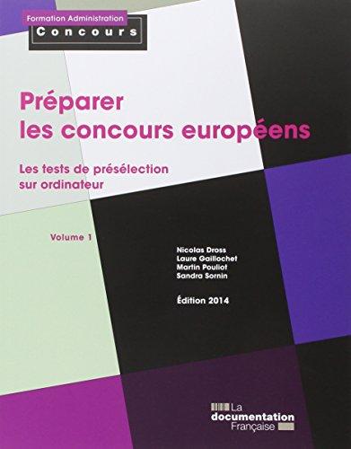 Préparer les concours européens - Les tests de présélection sur ordinateur - Volume 1 - Ed. 2014 par Nicolas Dross