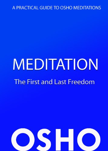 Meditation: The First and Last Freedom: A Practical Guide to Osho Meditations (English Edition)