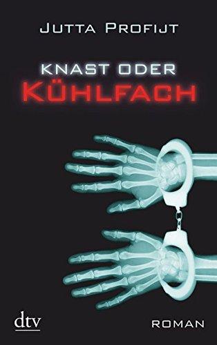 Knast oder Kühlfach: Roman (Pascha & Martin Gänsewein)