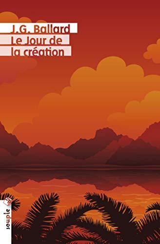 Le Jour de la création par J.g. Ballard