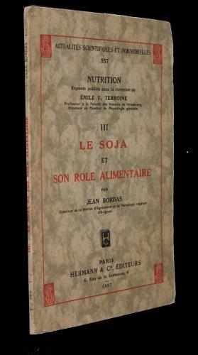 Le soja et son rôle alimentaire (Actualités scientifiques et industrielles n°557)