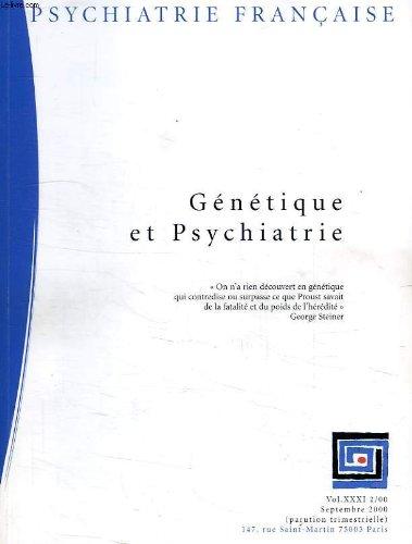 Psychiatrie francaise, vol. xxxi, 2/00, sept. 2000, genetique et psychiatrie