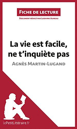 La vie est facile, ne t'inquite pas d'Agns Martin-Lugand (Fiche de lecture): Rsum complet et analyse dtaille de l'uvre