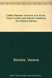 Coffee Planters' Workers and Wives: Class Conflict and Gender Relations