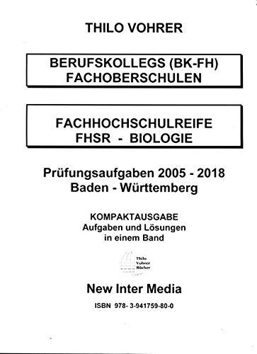 Fachhochschulreife Biologie 2005-2018-Prüfungsaufgaben mit Lösungen: Baden-Württemberg