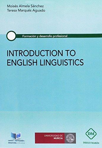 INTRODUCTION TO ENGLISH LINGUISTICS (FORMACION Y DESARROLLO PROFESIONAL) por MOISES ALMELA SANCHEZ