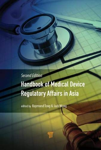 Handbook of Medical Device Regulatory Affairs in Asia: Second Edition (Ausbildung Wein)