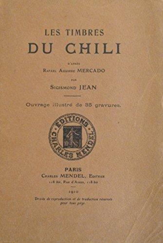 Les Timbres du Chili d'après Rafael Aguirre Mercado par Sigismond Jean par Sigismond Jean