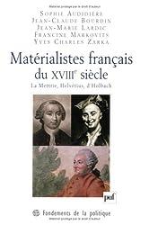 Matérialistes français du XVIIIe siècle : La Mettrie, Helvétius, d'Holbach