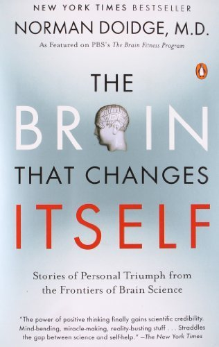 The Brain That Changes Itself: Stories of Personal Triumph from the Frontiers of Brain Science by Doidge M.D., Norman (2007) Paperback