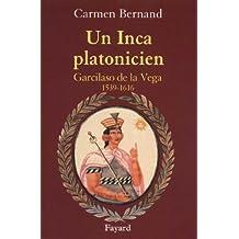 Un Inca platonicien : Garcilaso de la Vega 1539 -1616 (Divers Histoire)