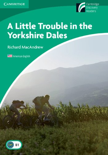 A Little Trouble in the Yorkshire Dales Level 3 Lower-intermediate American English (Cambridge Discovery Readers, Level 3)