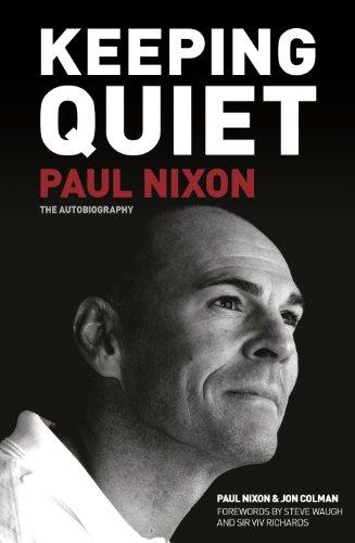 Keeping Quiet: Paul Nixon: The Autobiography (English Edition) por Jon Colman