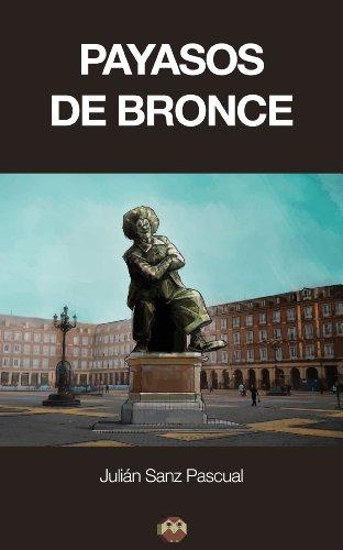 Payasos de bronce por Julián Sanz Pascual