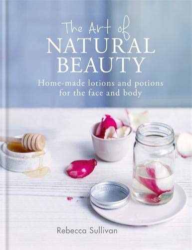 The Art of Natural Beauty: Homemade lotions and potions for the face and body (Art of series) - Face Shop-herb