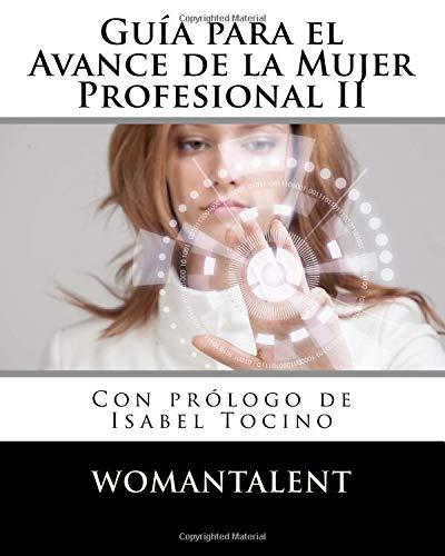 Guia para el Avance de la Mujer Profesional II: Volume 2 (GUIAS WOMANTALENT)