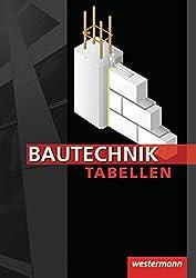 Bautechnik Tabellen: 14. Auflage, 2010
