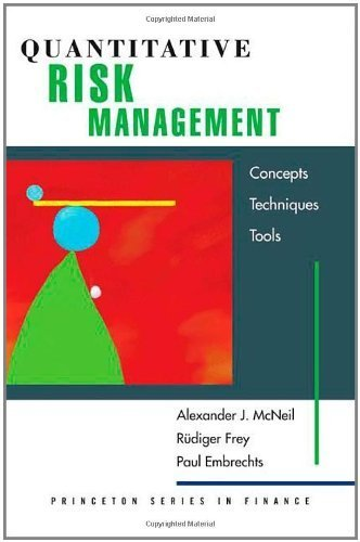 Quantitative Risk Management: Concepts, Techniques, and Tools (Princeton Series in Finance) by McNeil, Alexander J., Frey, Rdiger, Embrechts, Paul (2005) Hardcover