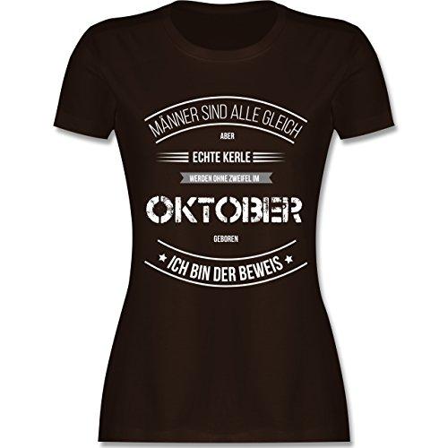 Shirtracer Geburtstag - Echte Kerle Werden IM Oktober Geboren - Damen T-Shirt Rundhals Braun