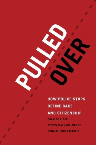 Pulled Over: How Police Stops Define Race and Citizenship (Chicago Series in Law and Society) by Charles R. Epp (2014-04-04)