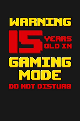 Warning 15 Years Old in Gaming Mode: Happy 15th Birthday 15 Years Old Vintage Gift For Gaming Boys & Girls