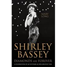 Diamonds are Forever: Shirley Bassey: A Celebration of My 50 Years as Her Greatest Fan