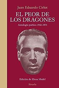 El Peor De Los Dragones par  Juan Eduardo Cirlot