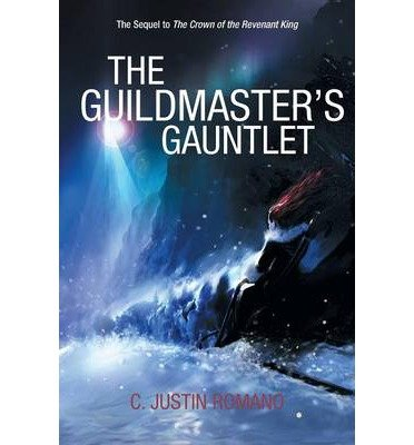 by-romano-c-justin-author-the-guildmasters-gauntlet-an-argentia-dasani-adventure-apr-2014-paperback-