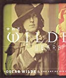 The Wilde Years: Oscar Wilde and the Art of His Time