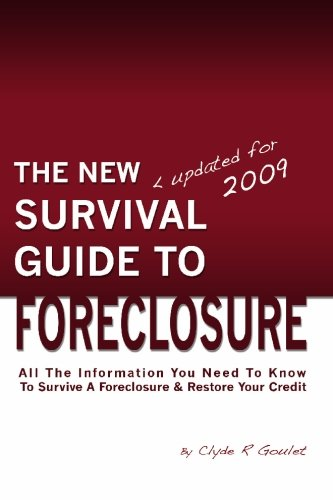 The New Survival Guide to Foreclosure, 2009: All the Information You Need to Know to Survive a Foreclosure and Restore Your Credit