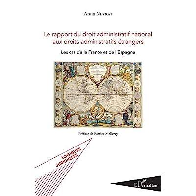 Le rapport du droit administratif national aux droits administratifs étrangers: Les cas de la France et de l'Espagne