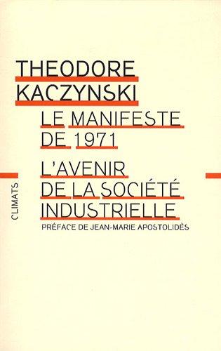 L'avenir de la société industrielle : Précédé du Manifeste de 1971