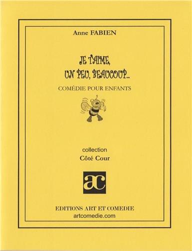 Je t'aime, un peu, beaucoup par Anne Fabien