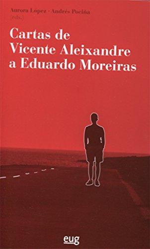CARTAS DE VICENTE ALEIXANDRE A EDUARDO por AURORA LOPEZ