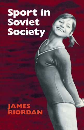 Sport in Soviet Society: Development of Sport and Physical Education in Russia and the USSR (Cambridge Russian, Soviet and Post-Soviet Studies)