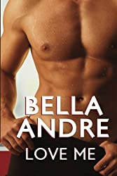 Love Me: (Take Me sequel) by Bella Andre (2010-07-08)