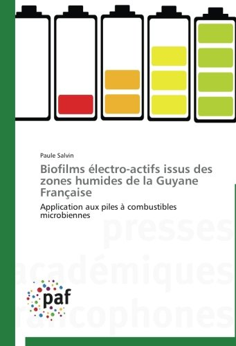 Biofilms électro-actifs issus des zones humides de la Guyane Française: Application aux piles à combustibles microbiennes